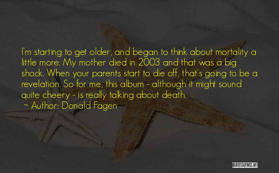 Parents Died Quotes By Donald Fagen