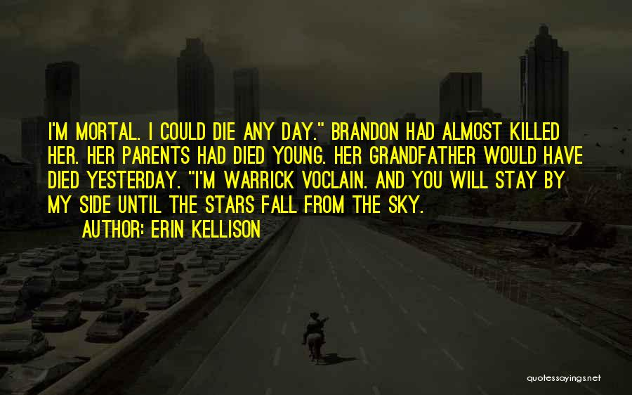 Parents Died Quotes By Erin Kellison