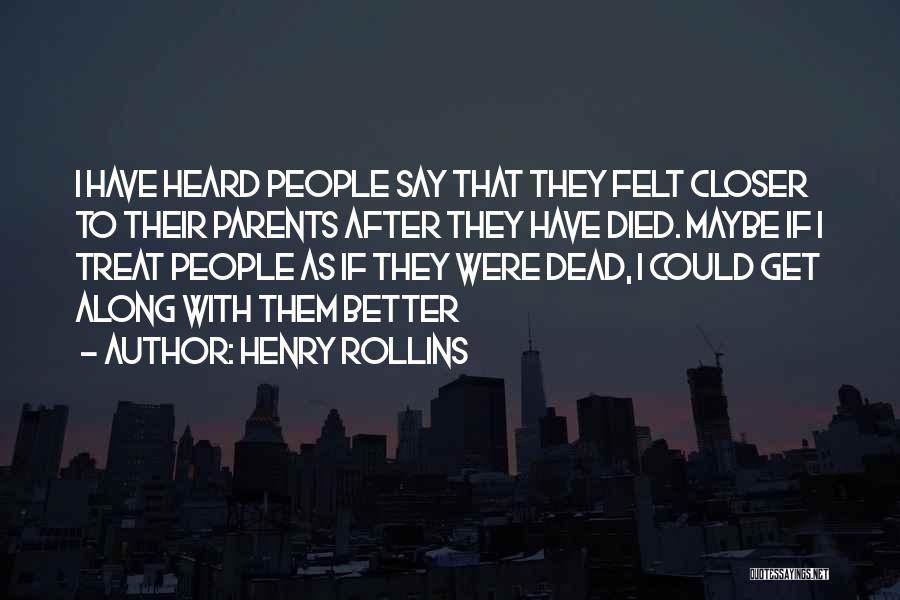 Parents Died Quotes By Henry Rollins