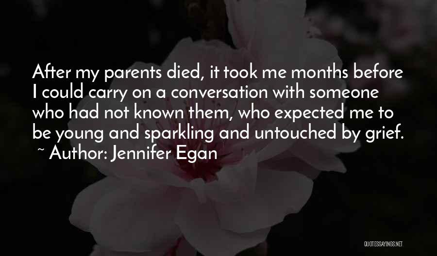 Parents Died Quotes By Jennifer Egan