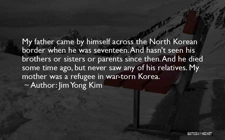 Parents Died Quotes By Jim Yong Kim