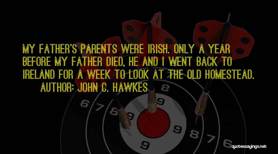 Parents Died Quotes By John C. Hawkes