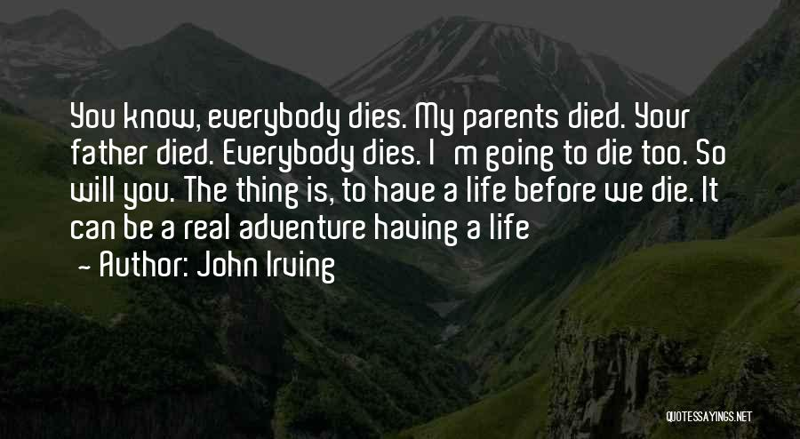 Parents Died Quotes By John Irving