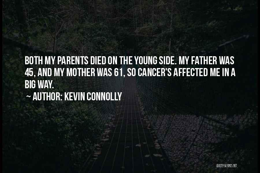 Parents Died Quotes By Kevin Connolly