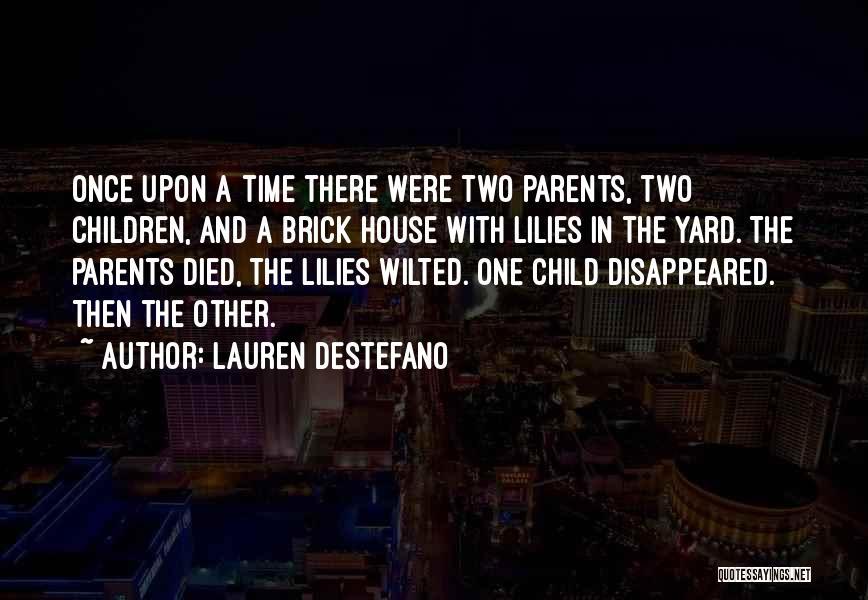 Parents Died Quotes By Lauren DeStefano