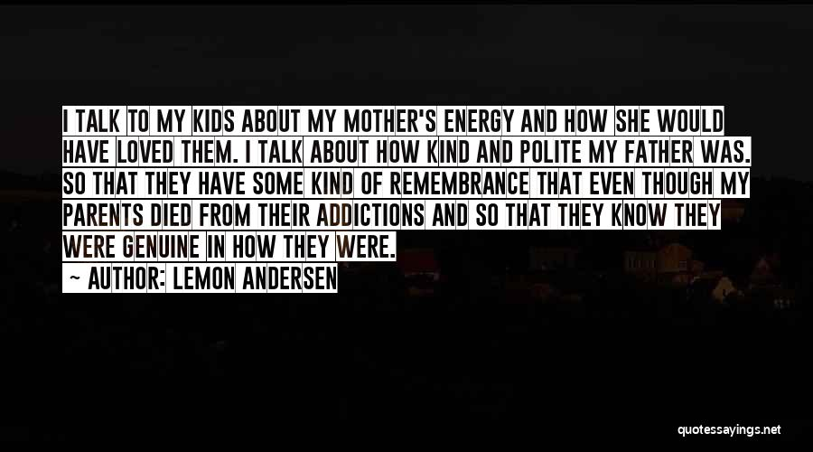 Parents Died Quotes By Lemon Andersen