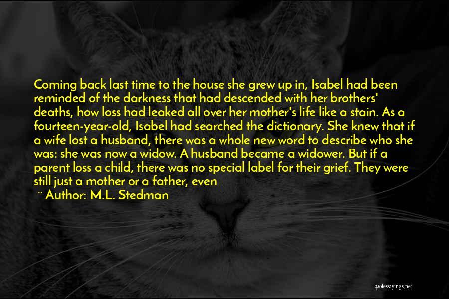 Parents Died Quotes By M.L. Stedman