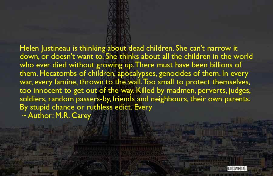 Parents Died Quotes By M.R. Carey