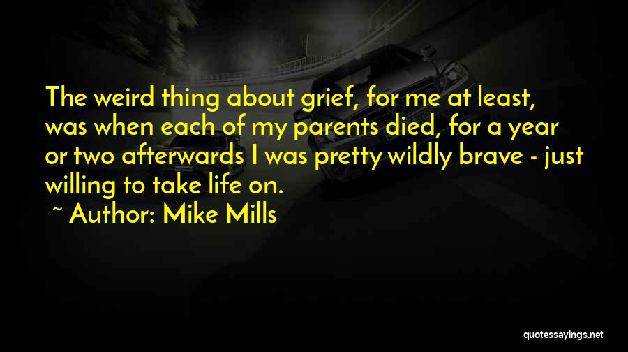 Parents Died Quotes By Mike Mills
