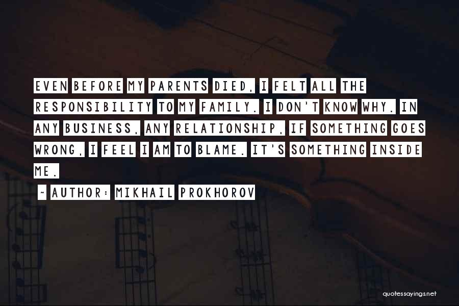 Parents Died Quotes By Mikhail Prokhorov