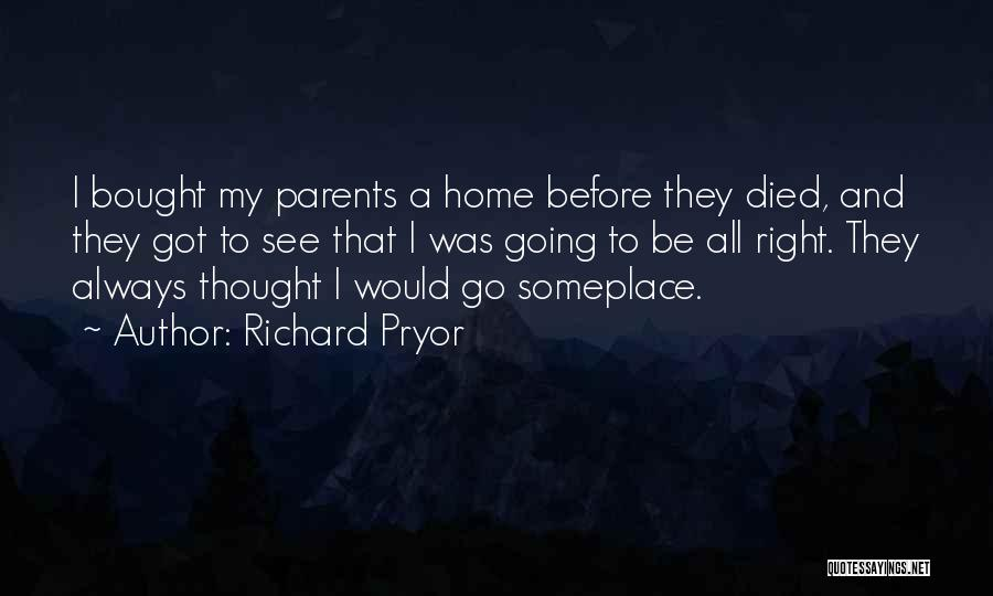 Parents Died Quotes By Richard Pryor