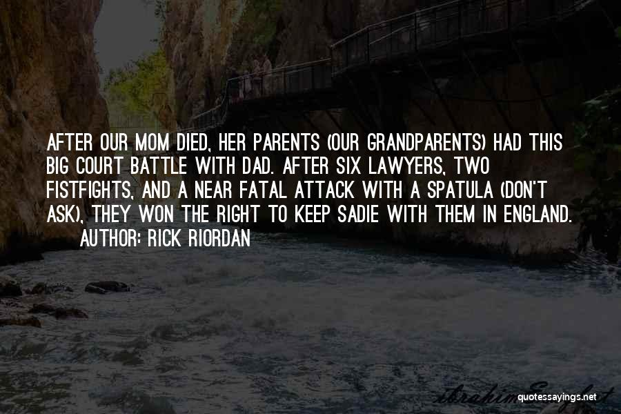 Parents Died Quotes By Rick Riordan