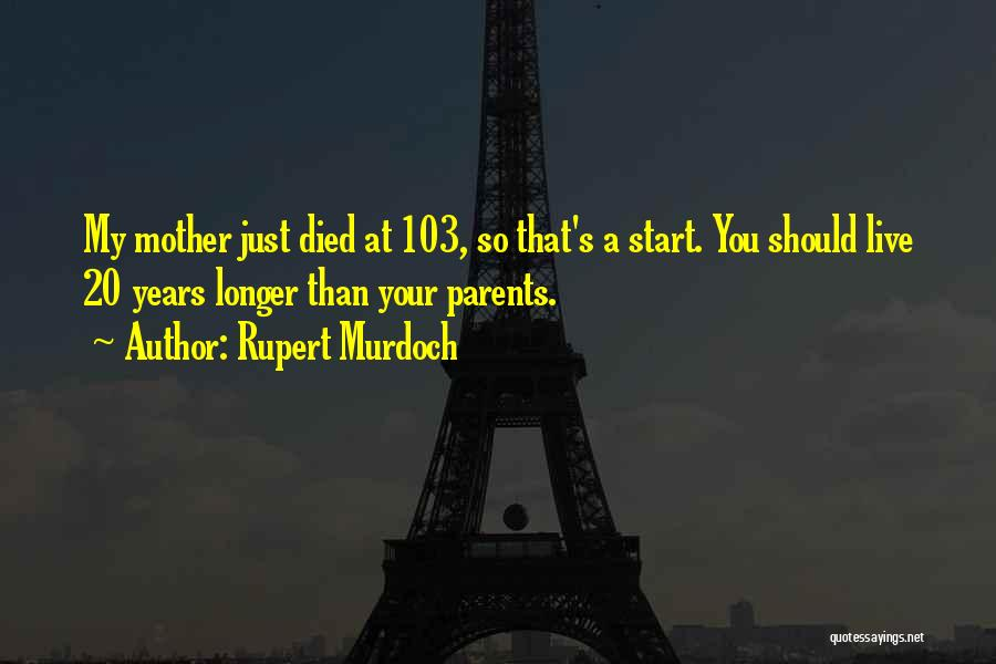 Parents Died Quotes By Rupert Murdoch