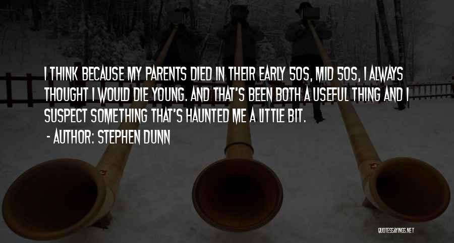 Parents Died Quotes By Stephen Dunn