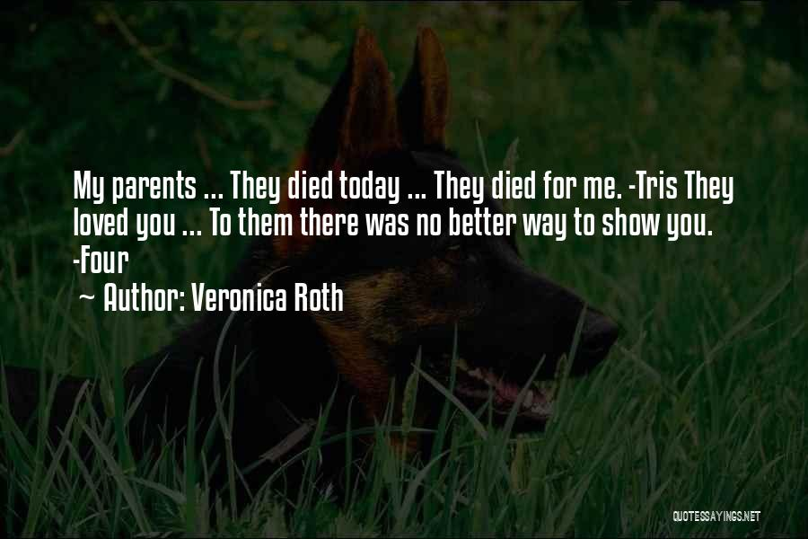 Parents Died Quotes By Veronica Roth