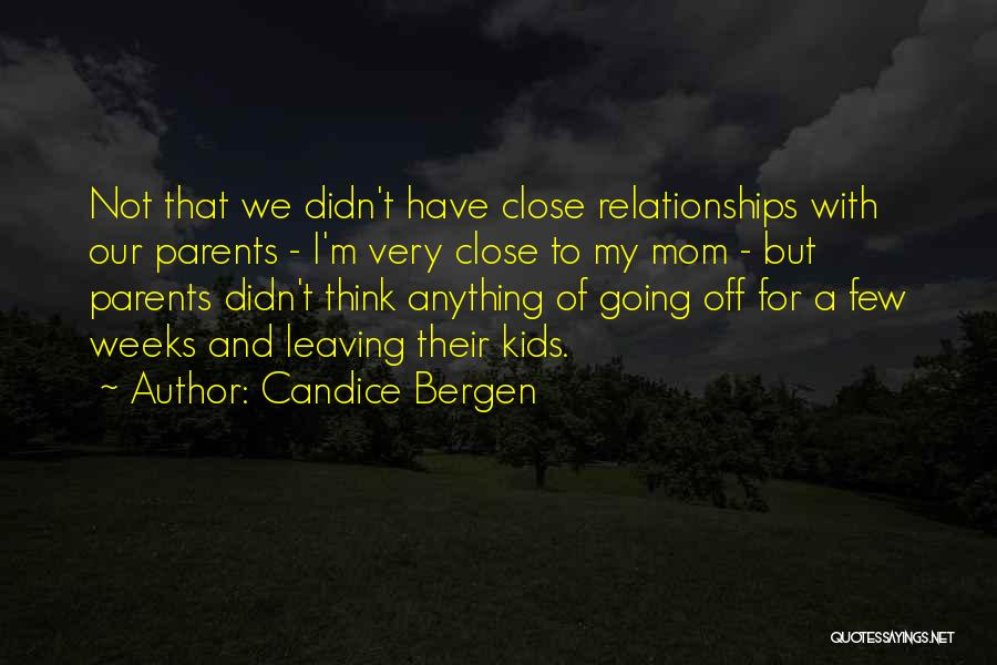 Parents Leaving Quotes By Candice Bergen