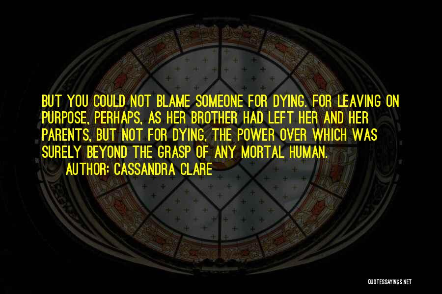 Parents Leaving Quotes By Cassandra Clare