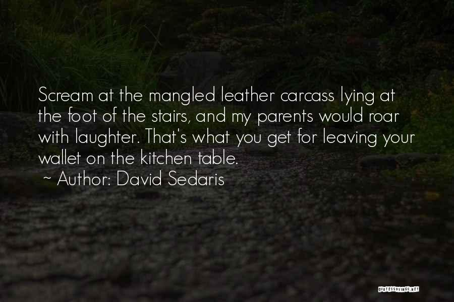 Parents Leaving Quotes By David Sedaris