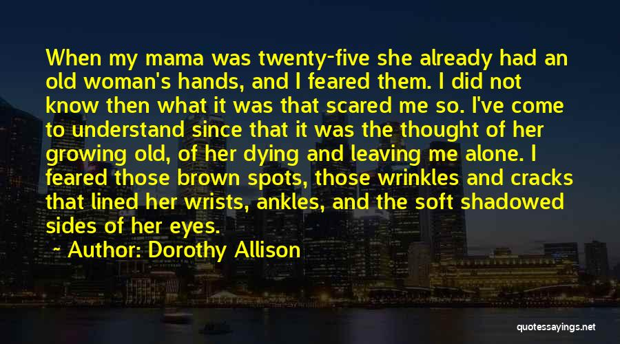 Parents Leaving Quotes By Dorothy Allison