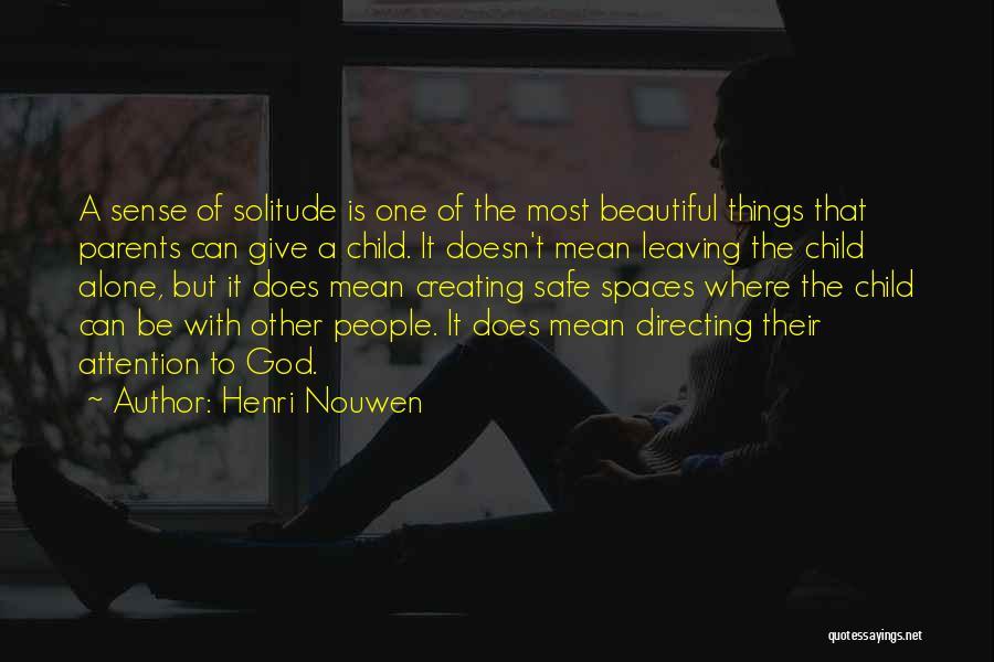 Parents Leaving Quotes By Henri Nouwen