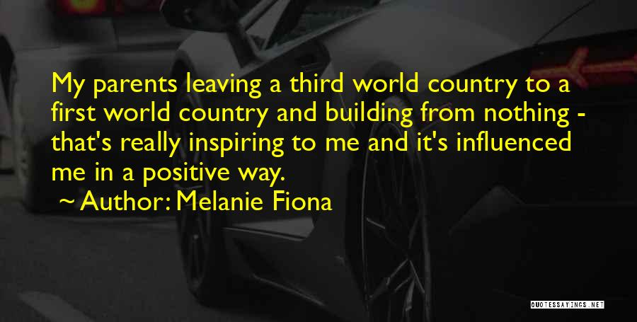 Parents Leaving Quotes By Melanie Fiona