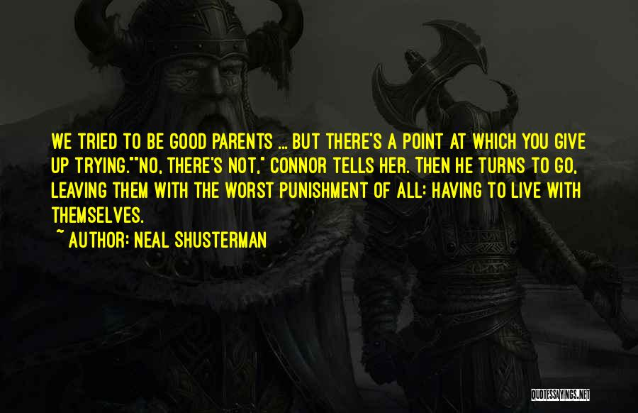 Parents Leaving Quotes By Neal Shusterman