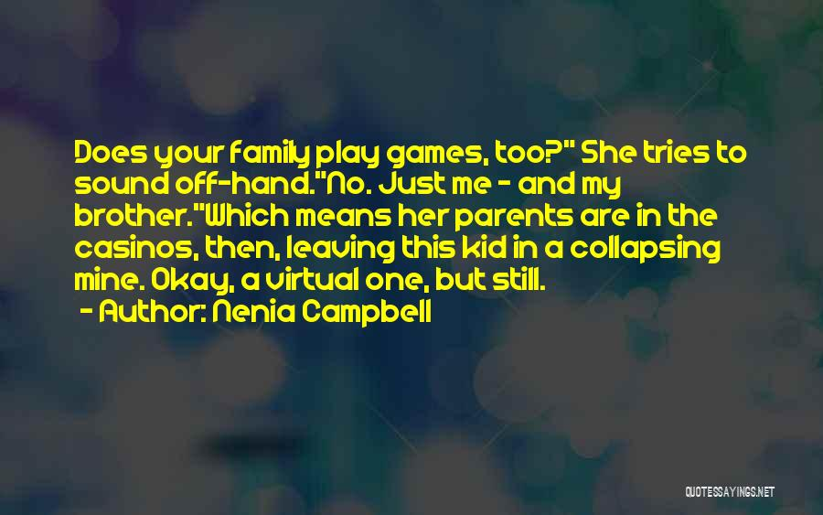 Parents Leaving Quotes By Nenia Campbell