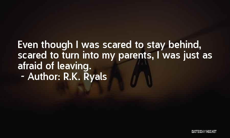 Parents Leaving Quotes By R.K. Ryals