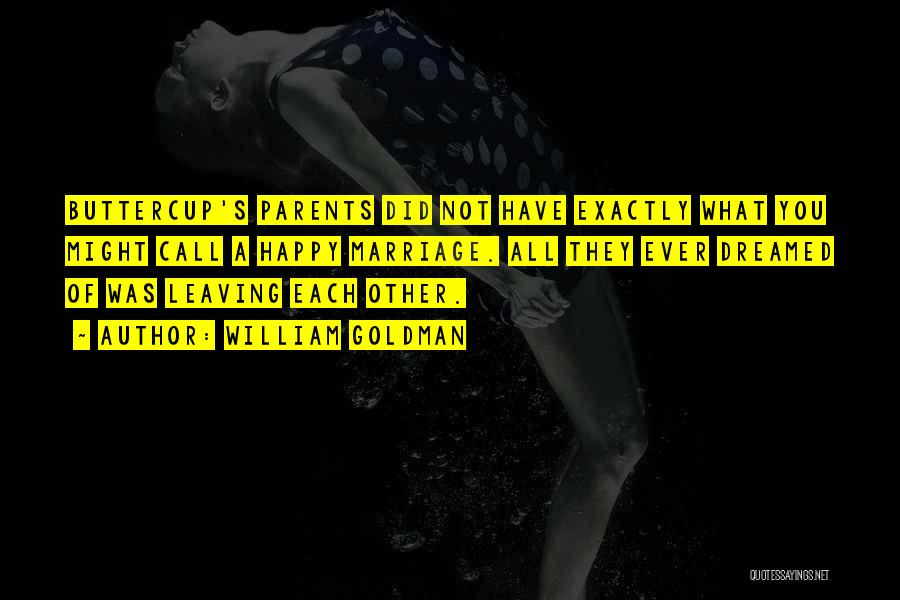 Parents Leaving Quotes By William Goldman