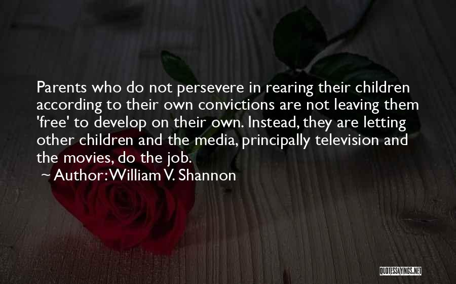 Parents Leaving Quotes By William V. Shannon