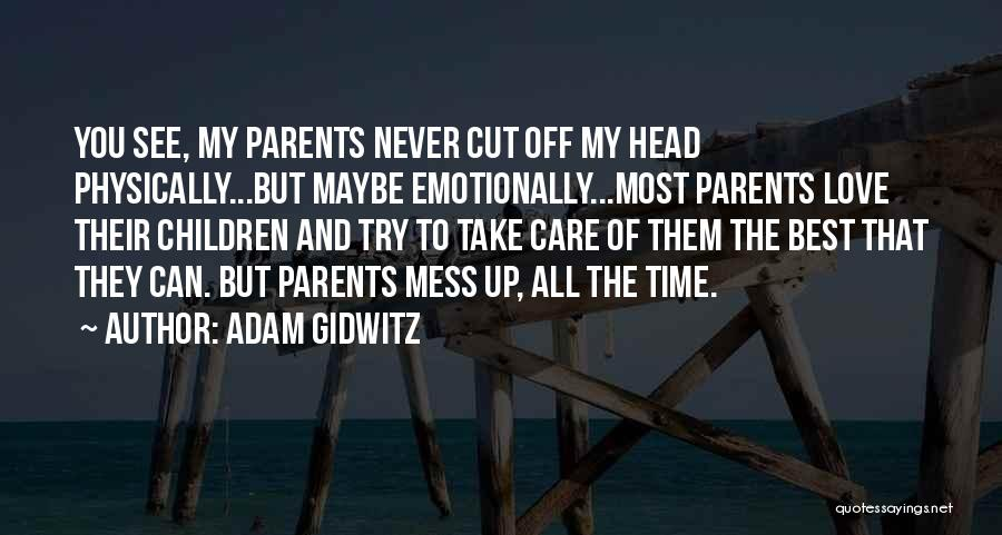 Parents Love And Care Quotes By Adam Gidwitz