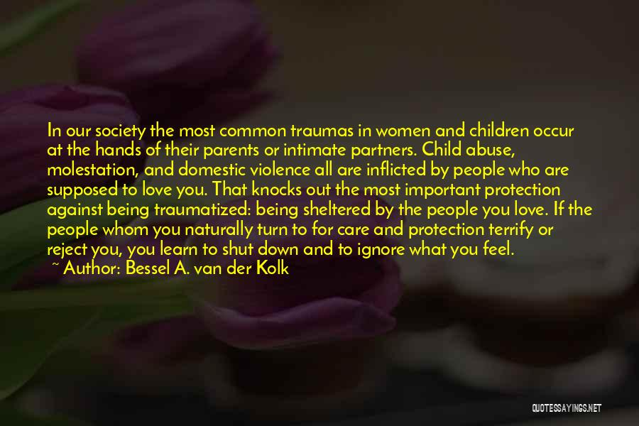 Parents Love And Care Quotes By Bessel A. Van Der Kolk