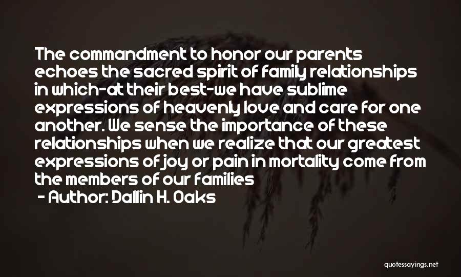 Parents Love And Care Quotes By Dallin H. Oaks