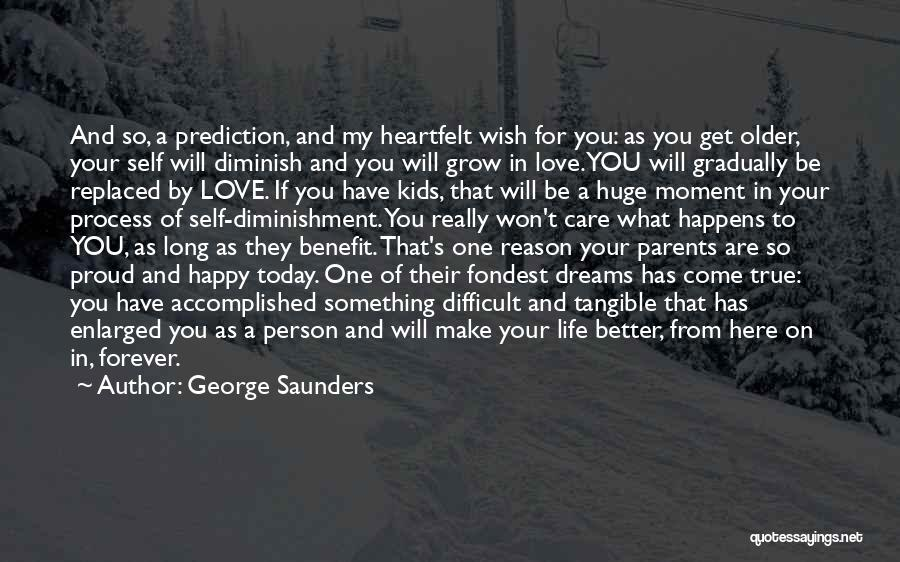 Parents Love And Care Quotes By George Saunders