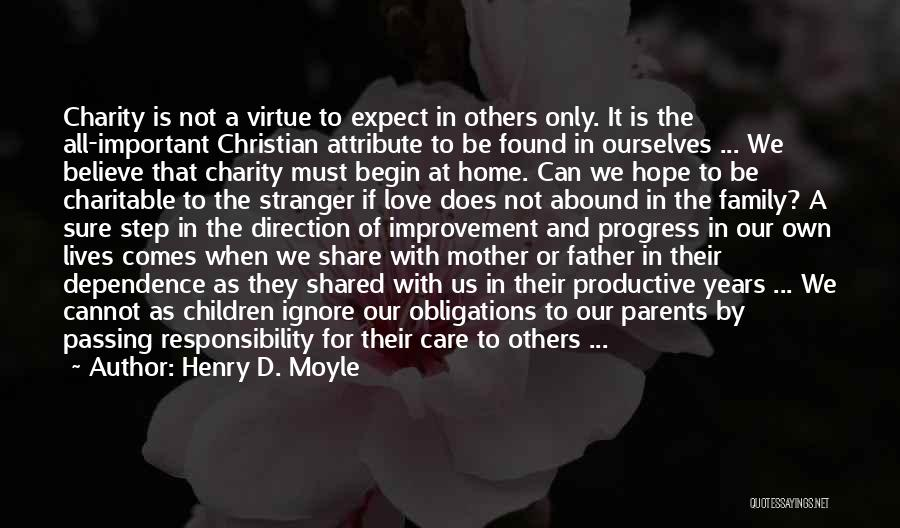Parents Love And Care Quotes By Henry D. Moyle