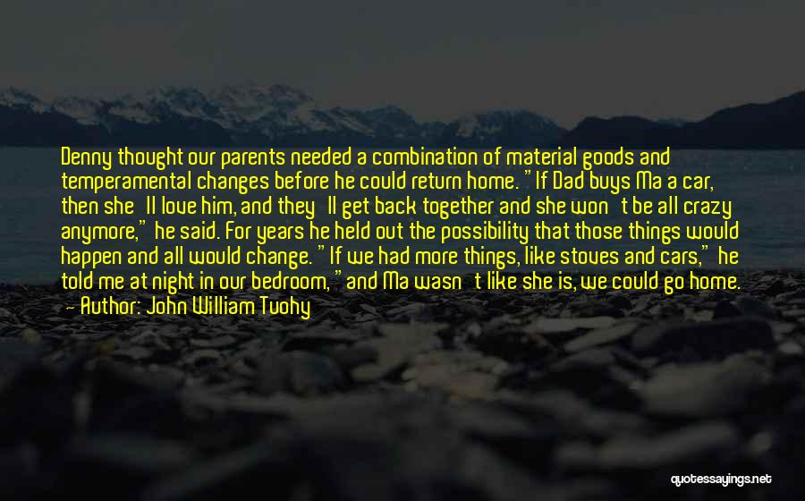 Parents Love And Care Quotes By John William Tuohy