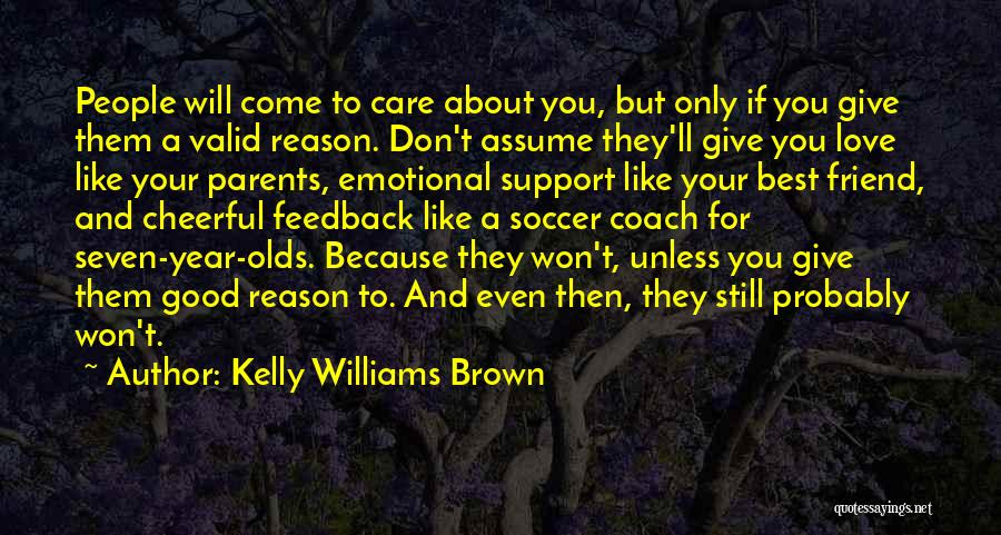 Parents Love And Care Quotes By Kelly Williams Brown