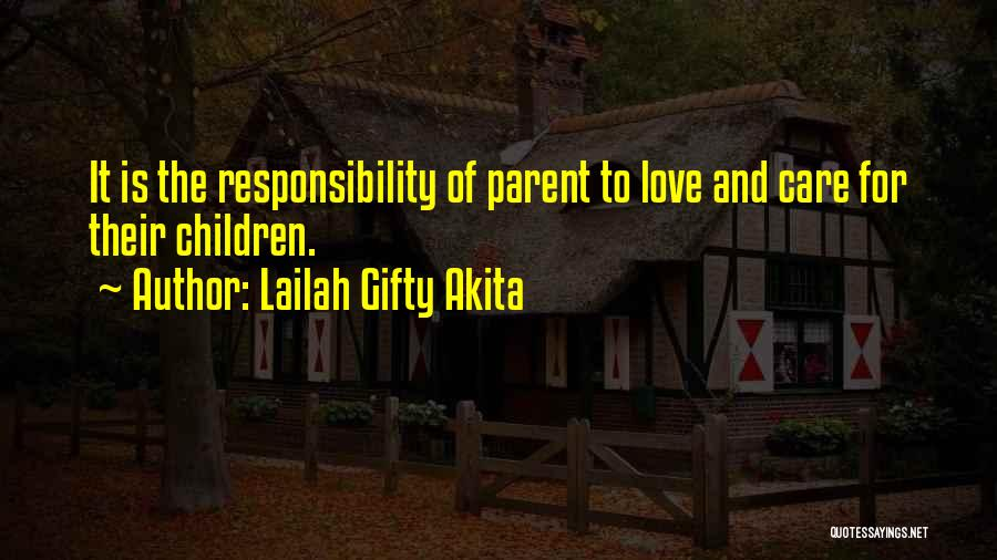 Parents Love And Care Quotes By Lailah Gifty Akita