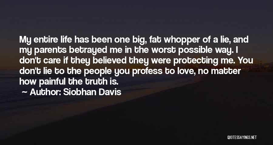 Parents Love And Care Quotes By Siobhan Davis