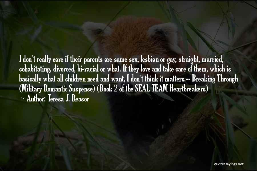 Parents Love And Care Quotes By Teresa J. Reasor
