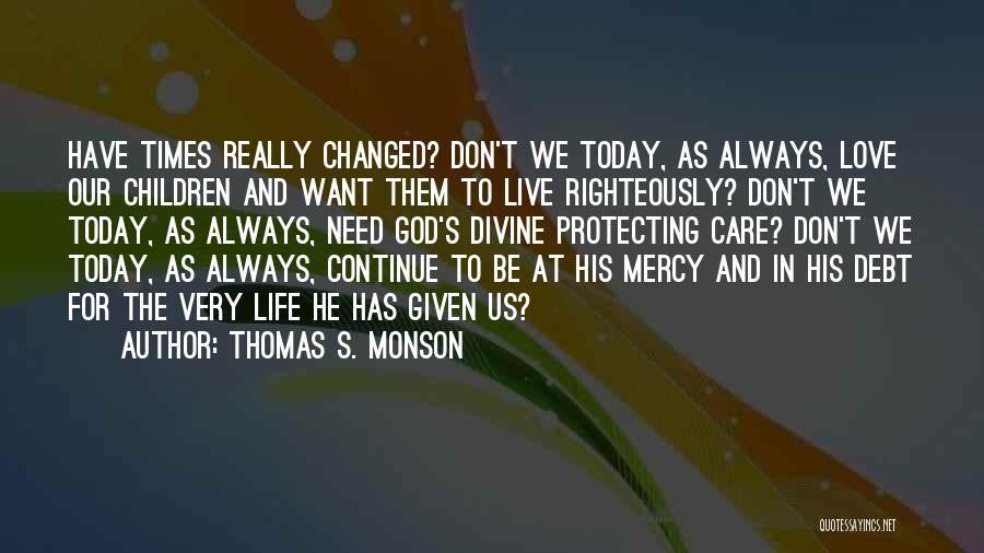 Parents Love And Care Quotes By Thomas S. Monson