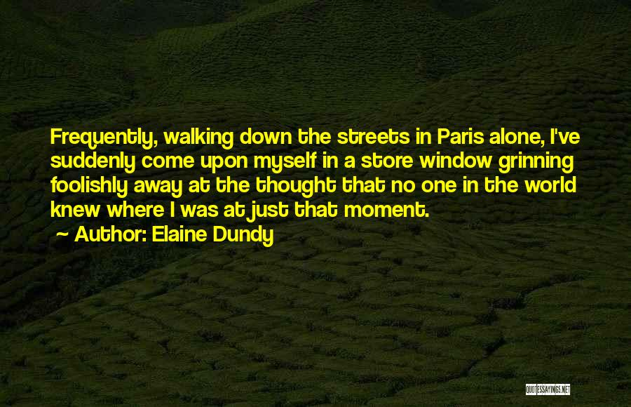 Paris Streets Quotes By Elaine Dundy