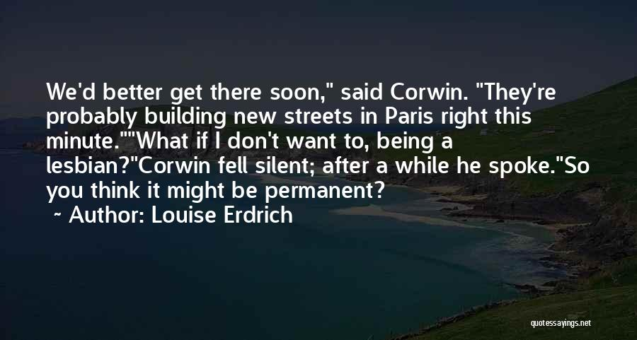 Paris Streets Quotes By Louise Erdrich