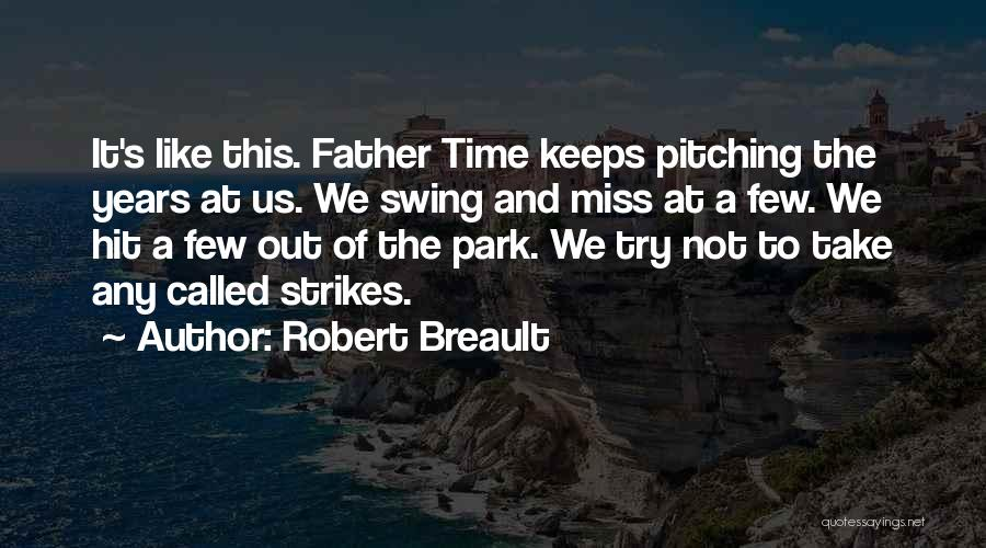 Park Swings Quotes By Robert Breault