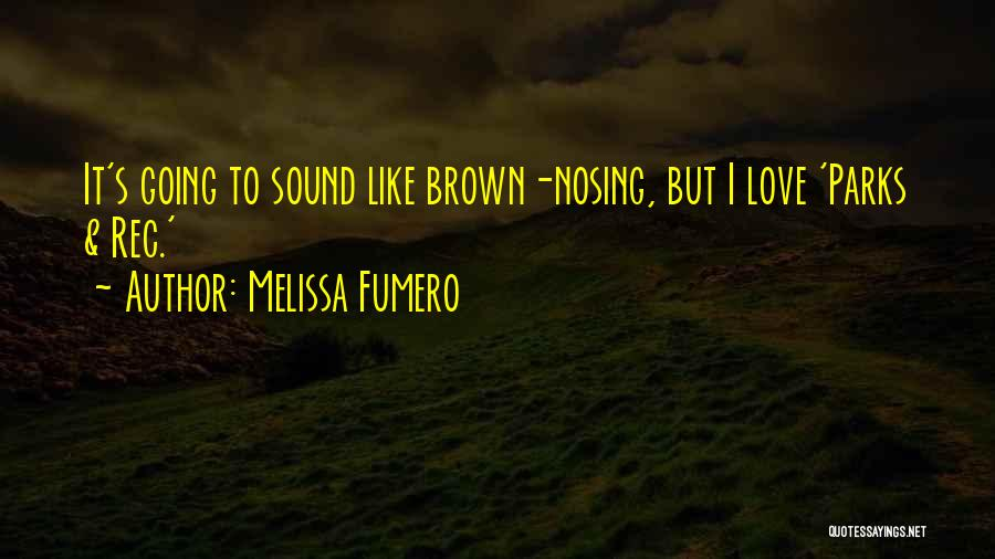 Parks And Rec Quotes By Melissa Fumero