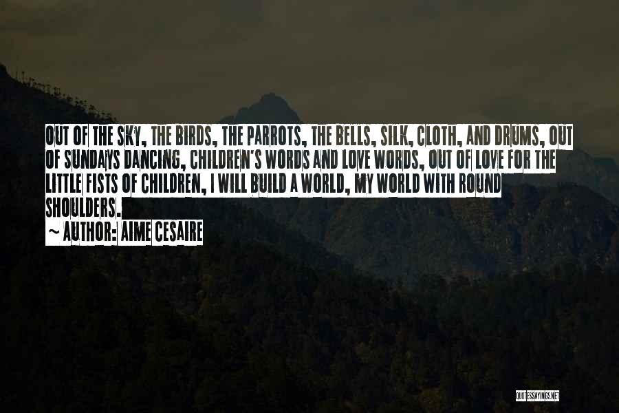 Parrots Quotes By Aime Cesaire