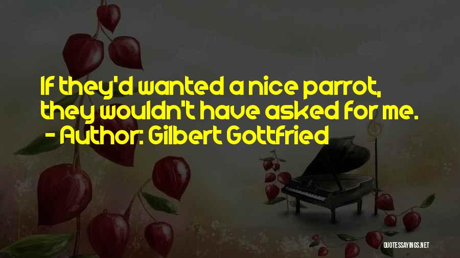 Parrots Quotes By Gilbert Gottfried