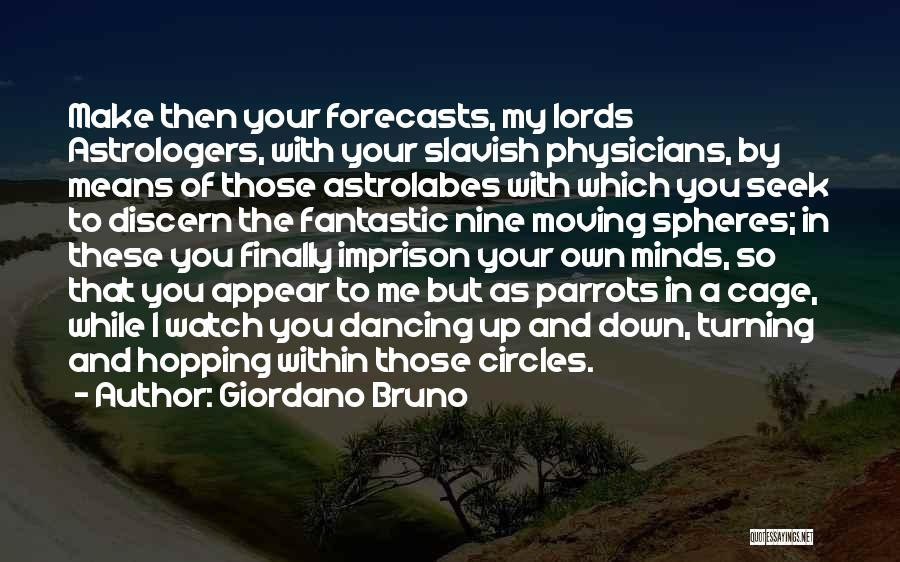 Parrots Quotes By Giordano Bruno