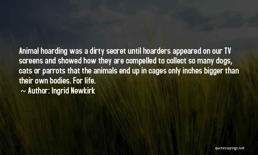 Parrots Quotes By Ingrid Newkirk