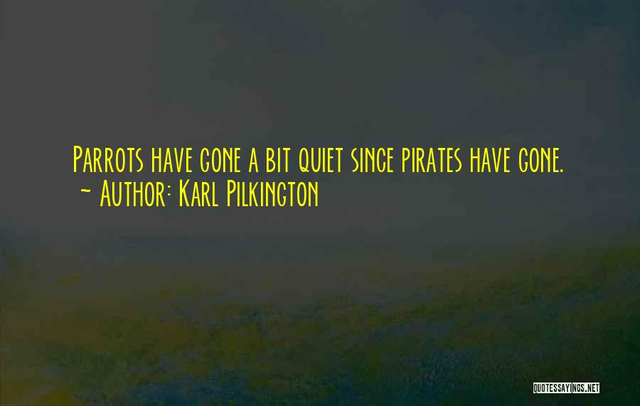 Parrots Quotes By Karl Pilkington